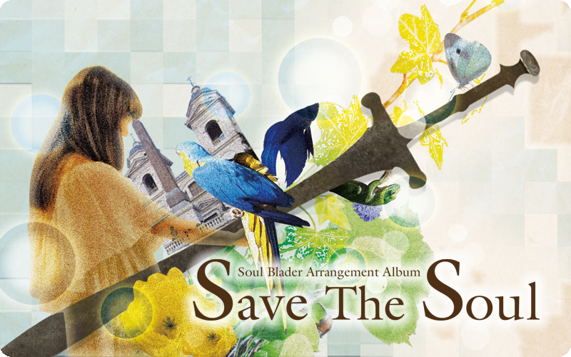Soul Blader Arrangement Album「Save The Soul」